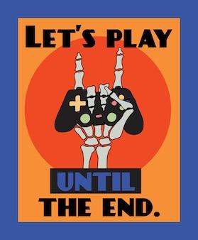 Grajmy do końca. ręka szkieletu trzyma joystick. plakat retro.