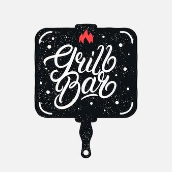 Grill bar odręczny napis z patelnią. plakat do projektowania kuchni. ilustracji wektorowych.
