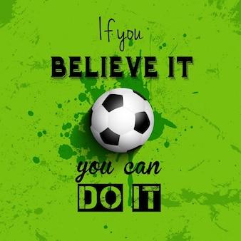 Grunge stylu tła piłki nożnej lub piłki nożnej z inspirującym cytatem