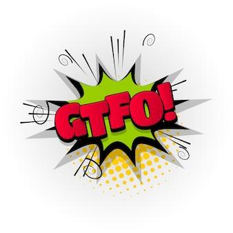 Gtfo agresywny dźwięk efekty tekstowe komiksu szablon komiksów dymek półtonów styl pop-artu