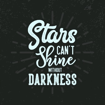 Gwiazdy nie mogą świecić bez ciemności, cytatów