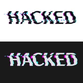 Hacked na czarno-białym tle.