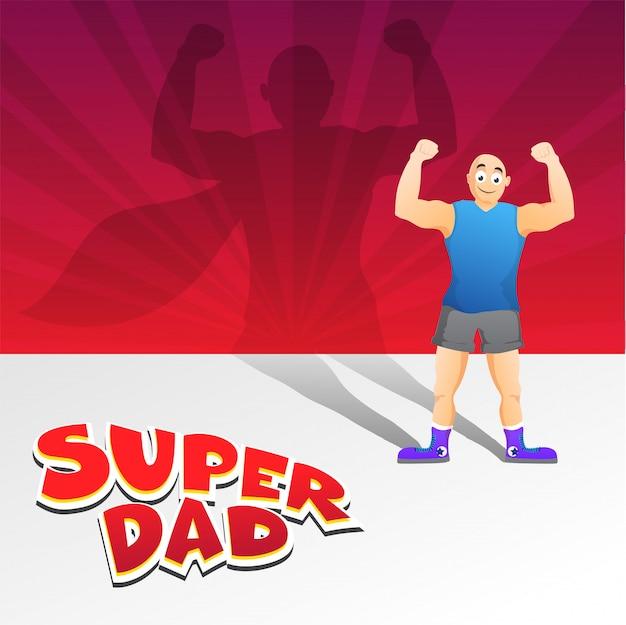 Happy father's day, zwykły mężczyzna lub sylwetka ojca naśladującego superbohatera lub super grubasa