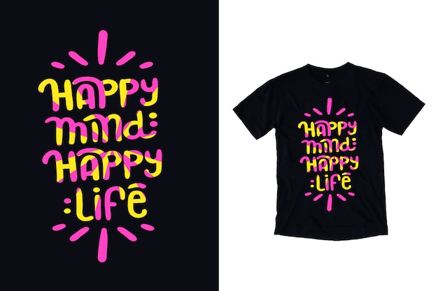 Happy mind happy life typography