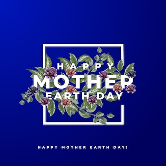 Happy mother earth day!