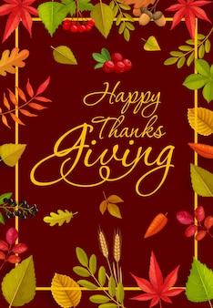 Happy thanks pozdrowienia z napisem i opadłymi jesiennymi liśćmi oraz jagodami klonu, dębu, brzozy lub jarzębiny i wiązu z żurawiną. święto dziękczynienia jesień rama liści drzewa