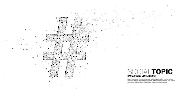 Hash tag z kropki połącz wielokąt linii z ikoną. koncepcja tła dla tematu społecznego i wiadomości.