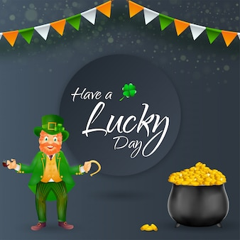 Have a lucky day font with shamrock leaf, happiness leprechaun man holding smoking fipe