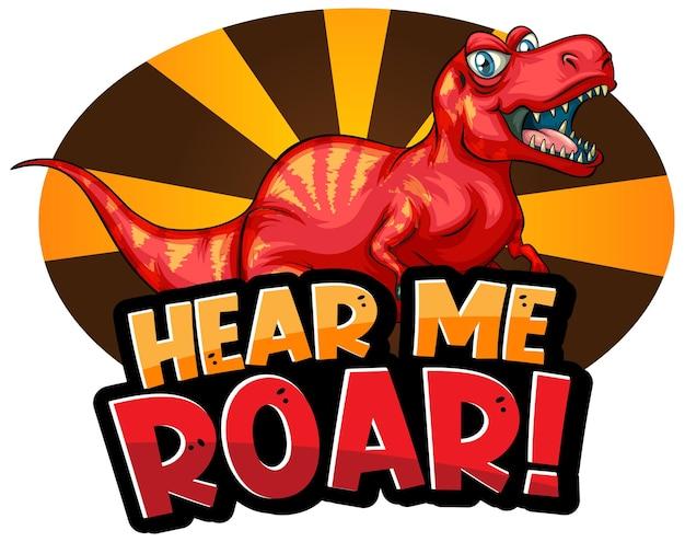 Hear me roar typografia słów z postacią z kreskówki dinozaura