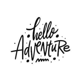 Hello adventure ręcznie rysowane czarny kolor napis fraza nowoczesna kaligrafia