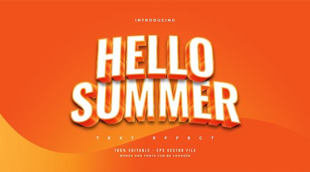 Hello summer w kolorze białym i pomarańczowym z wytłoczonym i zakrzywionym efektem. edytowalny efekt tekstowy