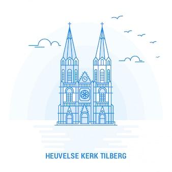 Heuvelse kerk tilberg blue landmark