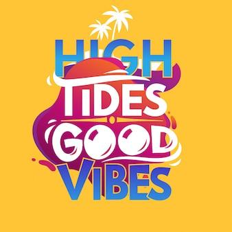 High tides good vibes. letnia wycena