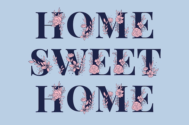 Home sweet home kwiatowy typografia