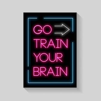 Idź ćwiczyć mózg plakatów w stylu neonowym.