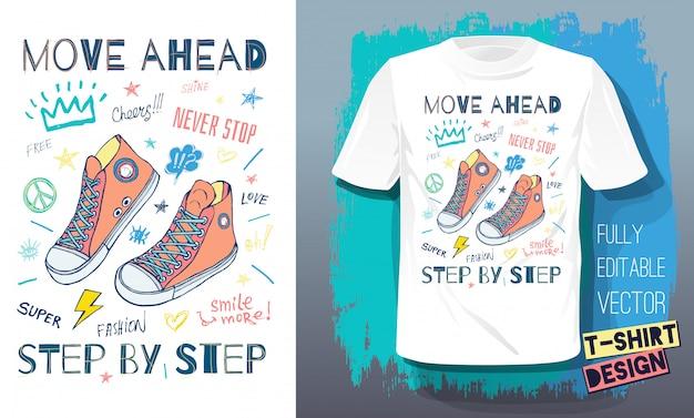 Idź naprzód, zawsze się zatrzymuj, krok po kroku motywacyjne trampki na koszulkę. moda sportowa styl uliczny buty napis doodles wiadomość. ręcznie rysowane ilustracji.