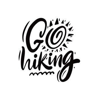 Idź piesze wycieczki ręcznie rysowane czarny kolor napis fraza motywacja podróżny tekst