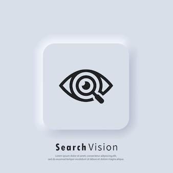 Ikona wyszukiwania wizji. szkło powiększające lub szukaj logo. wektor. ikona interfejsu użytkownika. oczy z powiększeniem. biały przycisk sieciowy interfejsu użytkownika neumorphic ui ux. styl neumorfizmu.