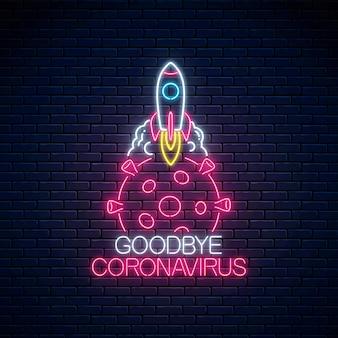 Ikona zatrzymania epidemii koronawirusa. neonowy znak pożegnania koronawirusa. rakieta zaczynająca się od komórki wirusa covid-19.