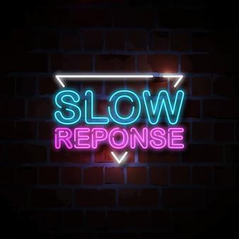 Ilustracja neon znak powolnej odpowiedzi
