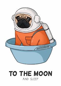 Ilustracja słodkiego mopsa w stroju astronauty, napis na księżyc i sen