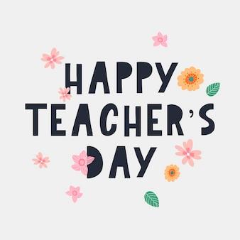 Ilustracja wektorowa stylowego tekstu na happy teacher's day flowers