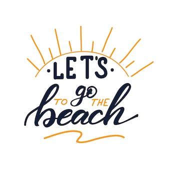 Ilustracja wektorowa z napisem chodźmy na plażę.