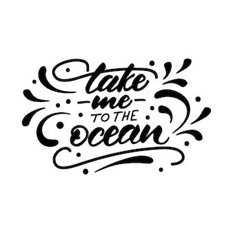 Ilustracja wektorowa z napisem zabierz mnie do oceanu.