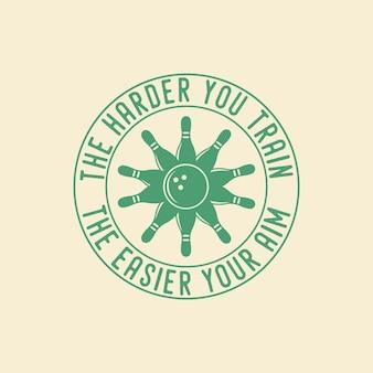 Im ciężej trenujesz, tym łatwiej celujesz w kręgle typografia vintage ilustracja projekt koszulki