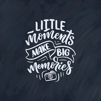 Inspiracja stylem życia podróży cytat o dobrych wspomnieniach, ręcznie rysowane plakat z napisem.