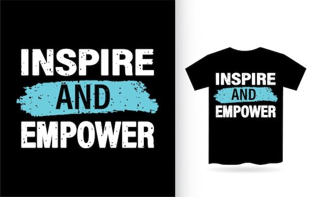 Inspiruj i wzmacniaj koszulkę typografii
