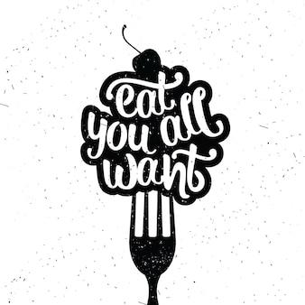 Inspirująca typografia wektorowa. jedz, co chcesz.