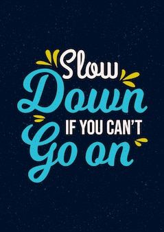 Inspirujące cytaty motywacja mówiąc spowolnij, jeśli nie możesz iść dalej
