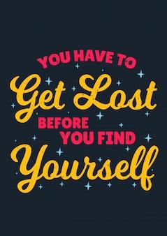 Inspirujące cytaty mówiące, że musisz się zgubić, zanim znajdziesz siebie
