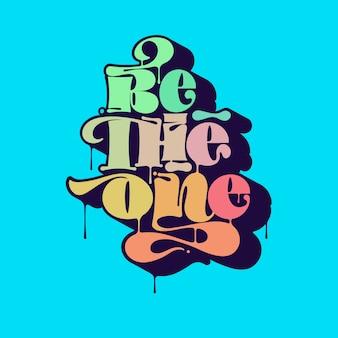 Inspirujący cytat, bądź jednym, ręcznie robiona typografia