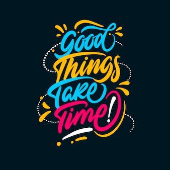 Inspirujący cytat dobre rzeczy wymagają czasu ręcznego pisania
