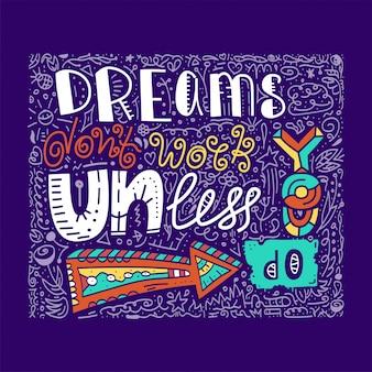 Inspirujący cytat dreams nie działa, dopóki nie zrobisz