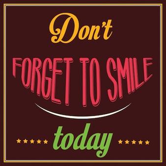 Inspirujący cytat nie zapomnij się uśmiechać dziś