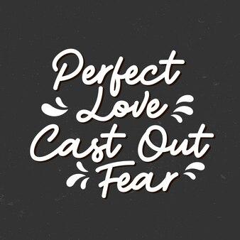 Inspirujący cytat, perfect love cast out fear