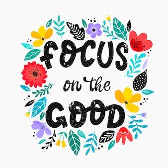 """Inspirujący cytat """"skoncentruj się na dobrym"""""""