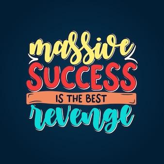 Inspirujący cytat z typografii motywacyjnej mówi, że ogromny sukces jest najlepszą zemstą