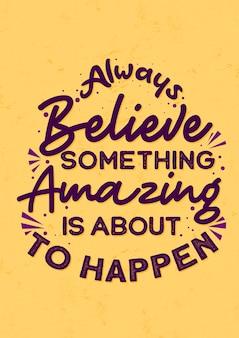 Inspirujący cytat, zawsze wierzyć w coś niesamowitego
