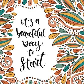 Inspirujący i motywujący cytat. wektor strony napis na pięknym tle. to piękny dzień na rozpoczęcie. do plakatów, kart i wydruków