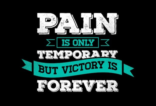 Inspirujący napis fraza: ból jest tylko tymczasowy, ale zwycięstwo jest wieczne. twórczy cytat motywacyjny.