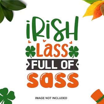 Irlandzka dziewczyna pełna sass typografia premium vector design szablon cytat