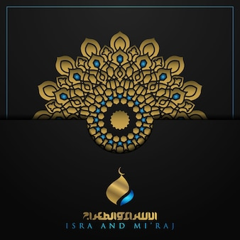 Isra and miraj greetng card islamski kwiatowy wzór ze świecącą kaligrafią arabską