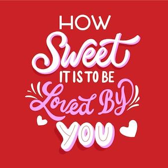 Jak słodko jest być kochanym przez ciebie napisem
