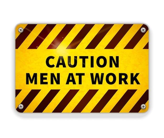 Jasna uwaga błyszcząca metalowa płytka, znak ostrzegawczy mężczyźni w miejscu pracy na białym tle