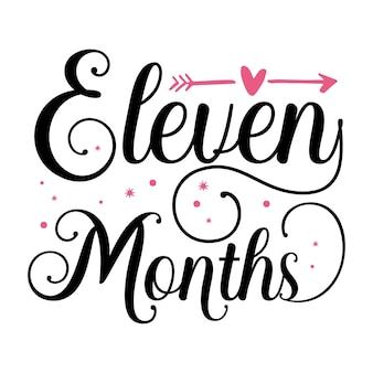 Jedenaście miesięcy odręczny napis premium vector design