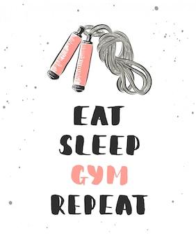 Jedz, śpij, siłownia, powtarzaj. napis ze szkicem skakanka.
